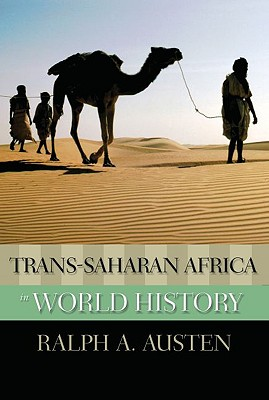 Trans-Saharan Africa in World History By Austen, Ralph A.