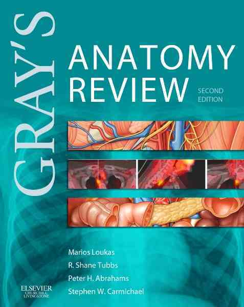 Gray's Anatomy Review By Loukas, Marios/ Carmichael, Stephen W./ Tubbs, R. Shane/ Abrahams, Peter H.